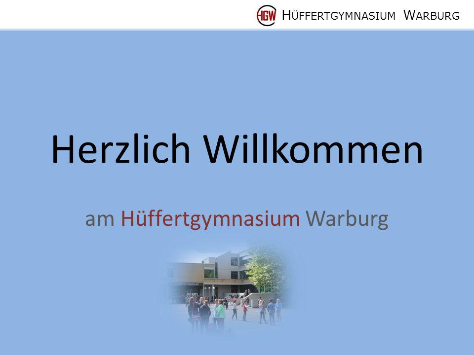 H ÜFFERTGYMNASIUM W ARBURG Herzlich Willkommen am Hüffertgymnasium Warburg