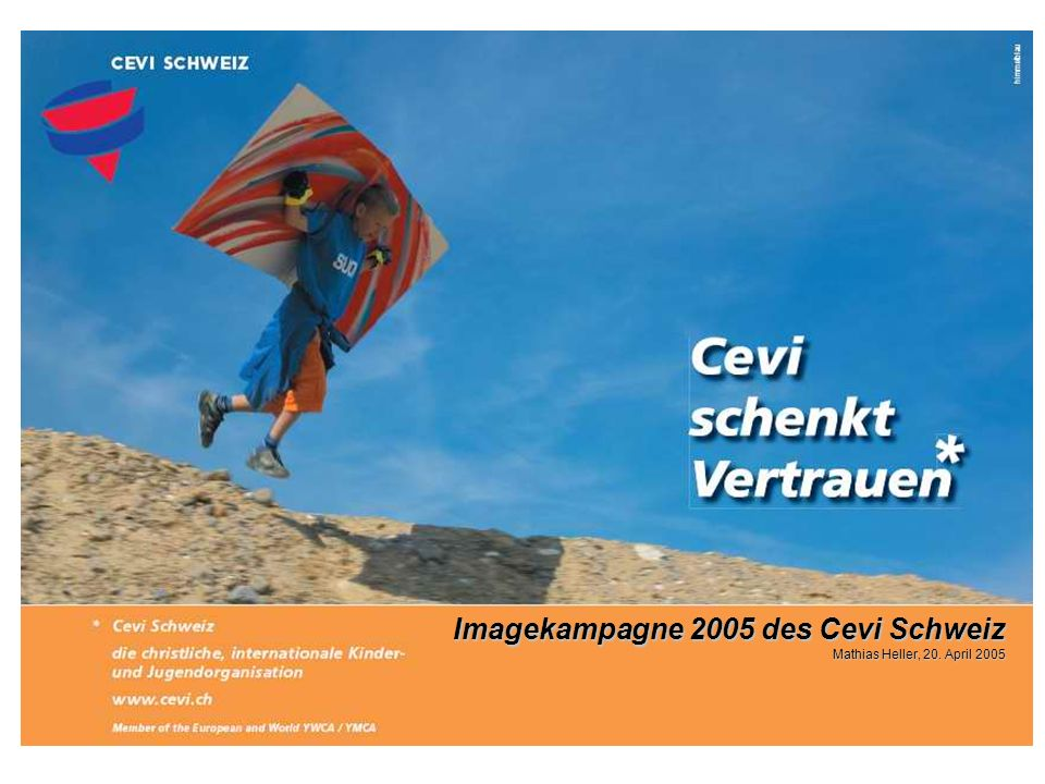 C E V I S C H W E I Z U N I O N S C H R É T I E N N E S S U I S S E S Ziele  Zusammenhalt in den Regionen und der ganzen Schweiz stärken  Motivation für alle Mitglieder  Bekanntheitsgrad des Cevi Schweiz inkl.