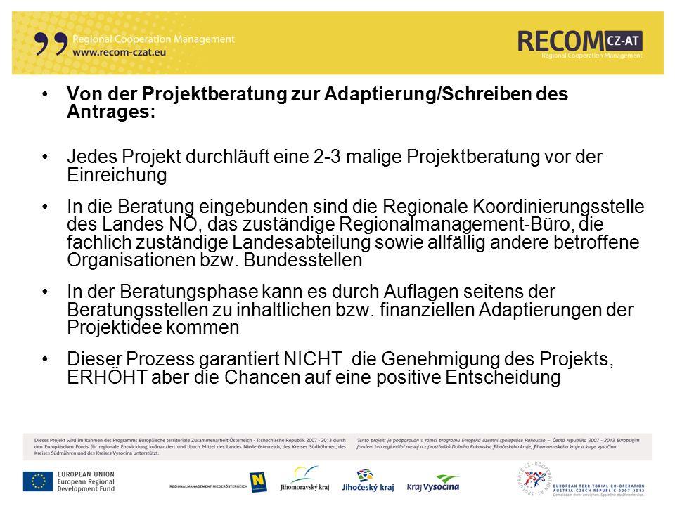 112 Von der Projektberatung zur Adaptierung/Schreiben des Antrages: Jedes Projekt durchläuft eine 2-3 malige Projektberatung vor der Einreichung In di