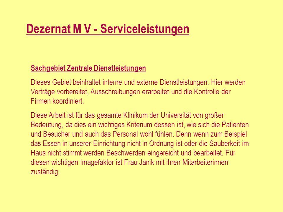 Dezernat M V - Serviceleistungen Sachgebiet Zentrale Dienstleistungen Dieses Gebiet beinhaltet interne und externe Dienstleistungen.