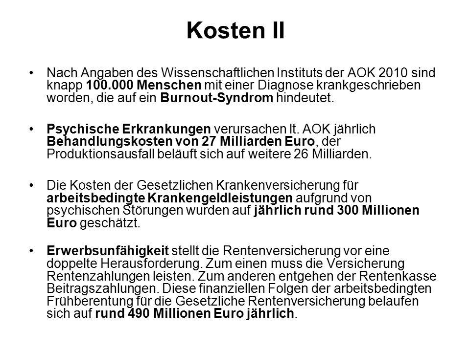 Kosten II Nach Angaben des Wissenschaftlichen Instituts der AOK 2010 sind knapp 100.000 Menschen mit einer Diagnose krankgeschrieben worden, die auf e