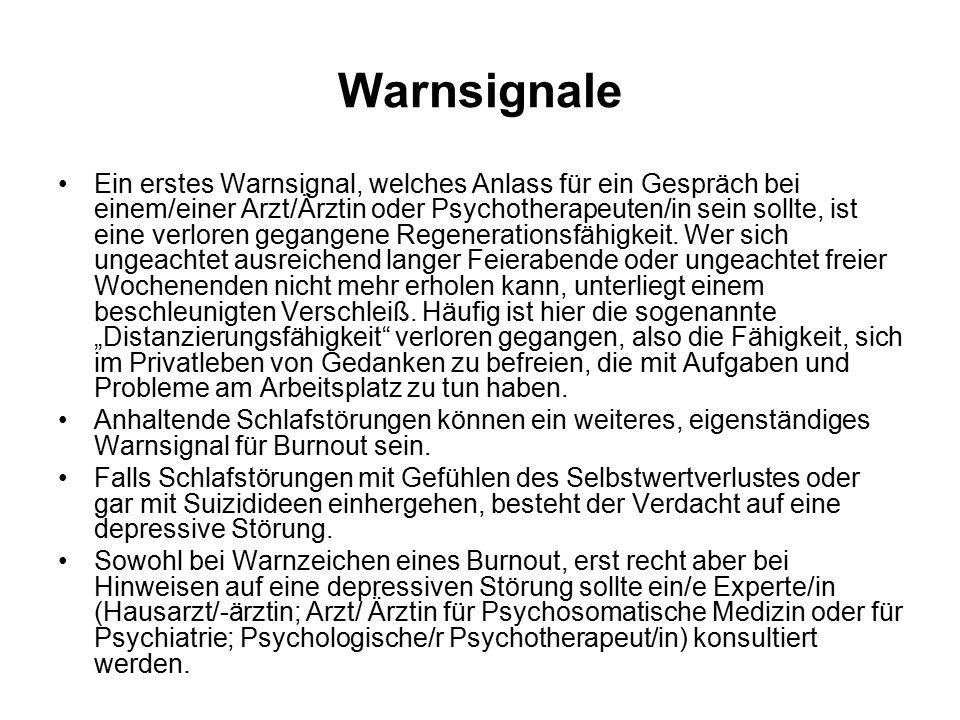 Warnsignale Ein erstes Warnsignal, welches Anlass für ein Gespräch bei einem/einer Arzt/Ärztin oder Psychotherapeuten/in sein sollte, ist eine verlore