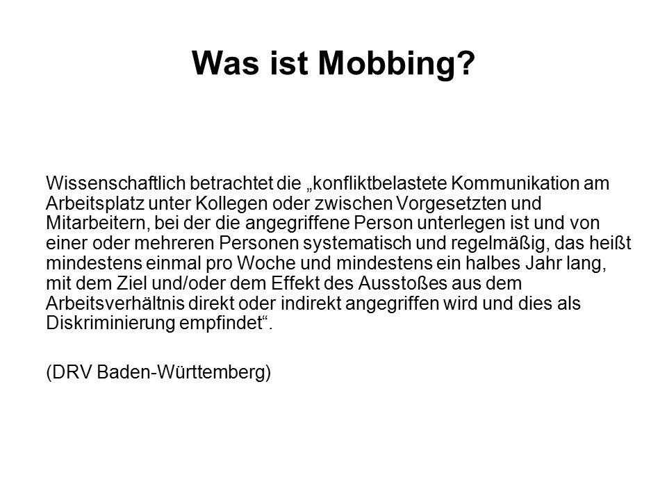 """Was ist Mobbing? Wissenschaftlich betrachtet die """"konfliktbelastete Kommunikation am Arbeitsplatz unter Kollegen oder zwischen Vorgesetzten und Mitarb"""