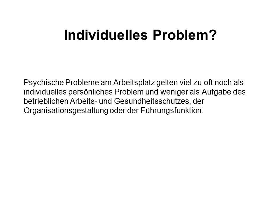 Individuelles Problem? Psychische Probleme am Arbeitsplatz gelten viel zu oft noch als individuelles persönliches Problem und weniger als Aufgabe des