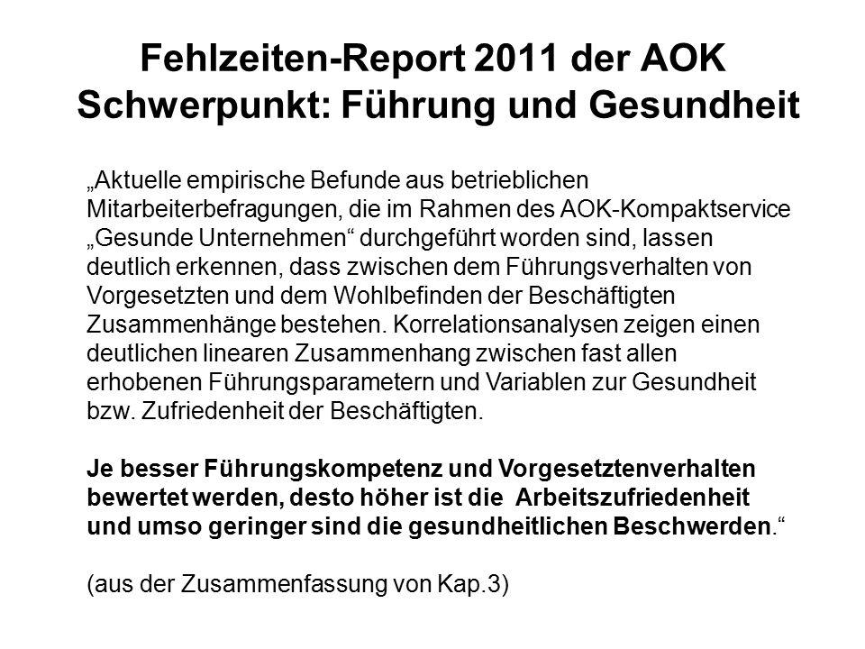 """Fehlzeiten-Report 2011 der AOK Schwerpunkt: Führung und Gesundheit """"Aktuelle empirische Befunde aus betrieblichen Mitarbeiterbefragungen, die im Rahme"""