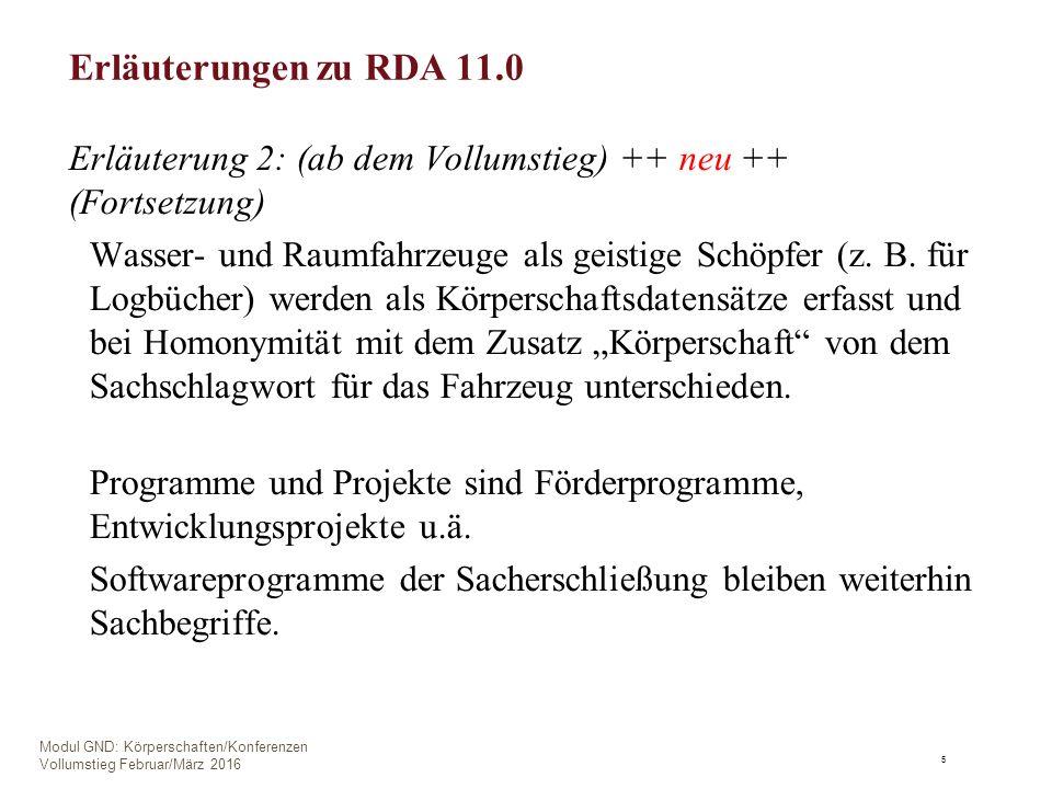 Erläuterungen zu RDA 11.0 Erläuterung 2: (ab dem Vollumstieg) ++ neu ++ (Fortsetzung) Wasser- und Raumfahrzeuge als geistige Schöpfer (z.