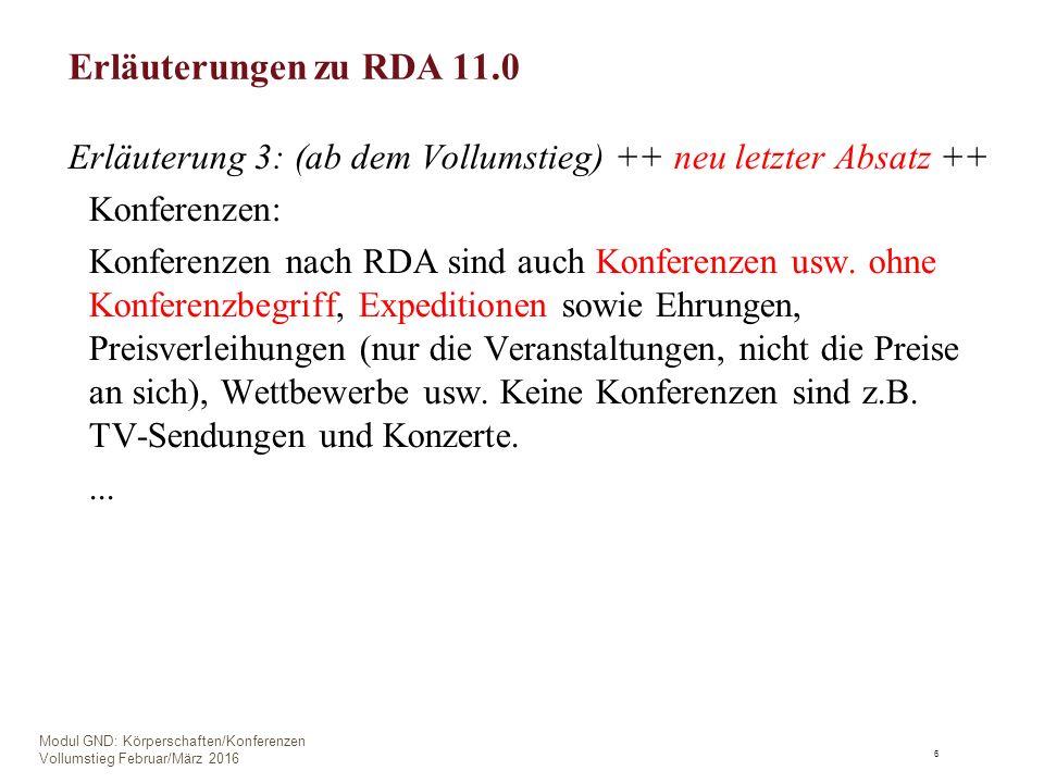 Erläuterungen zu RDA 11.0 Erläuterung 3: (ab dem Vollumstieg) ++ neu letzter Absatz ++ Konferenzen: Konferenzen nach RDA sind auch Konferenzen usw.