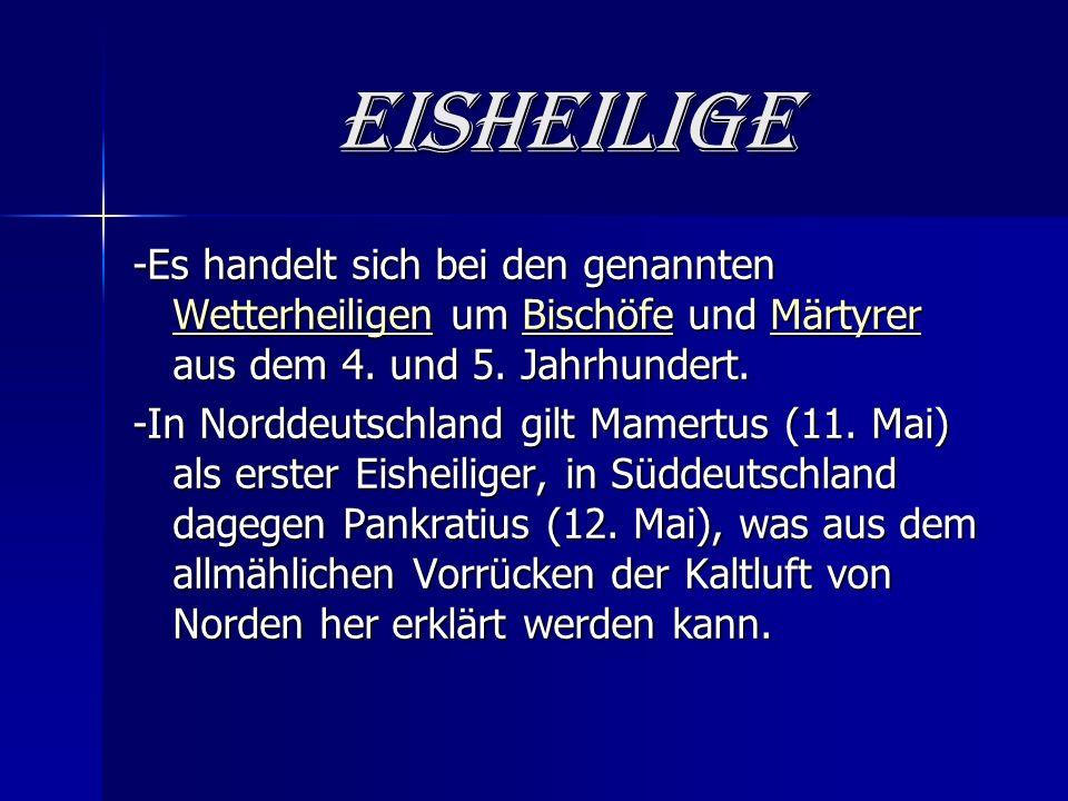 Eisheilige -Es handelt sich bei den genannten Wetterheiligen um Bischöfe und Märtyrer aus dem 4.