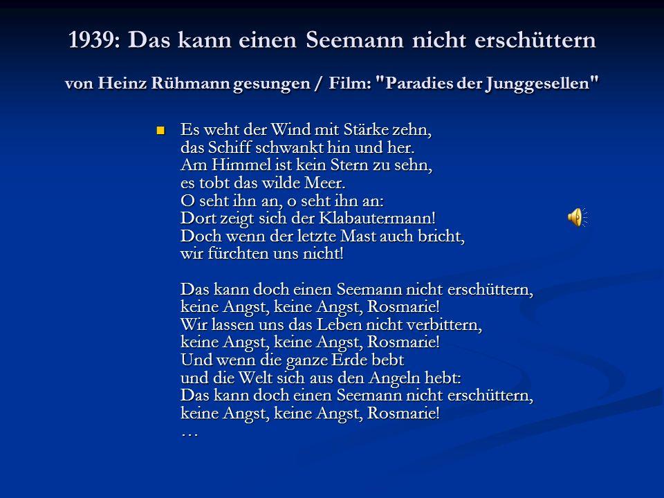 1939: Das kann einen Seemann nicht erschüttern von Heinz Rühmann gesungen / Film: