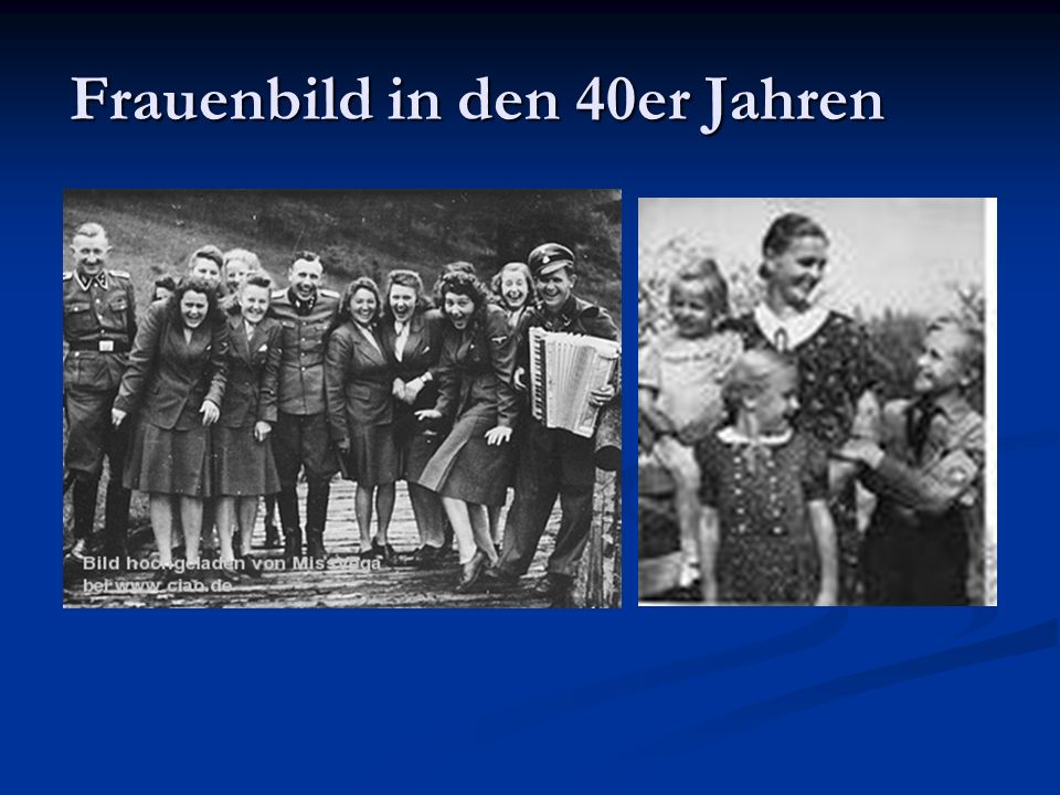 Frauenbild in den 40er Jahren