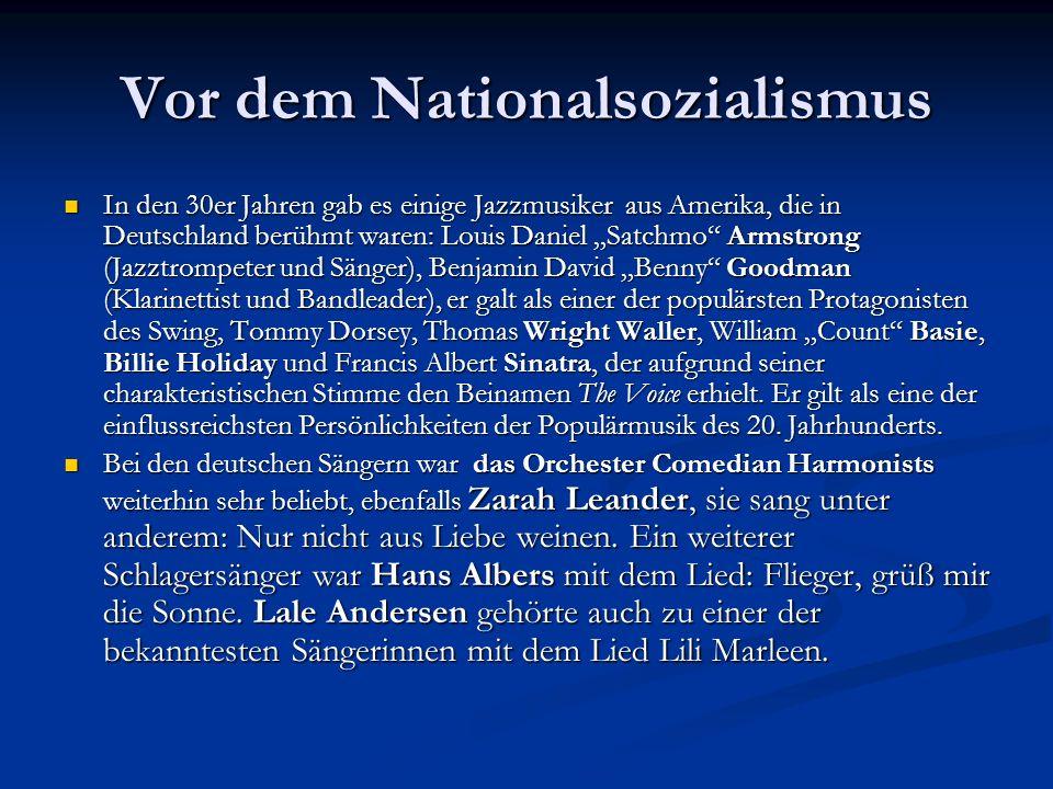 """Vor dem Nationalsozialismus In den 30er Jahren gab es einige Jazzmusiker aus Amerika, die in Deutschland berühmt waren: Louis Daniel """"Satchmo"""" Armstro"""