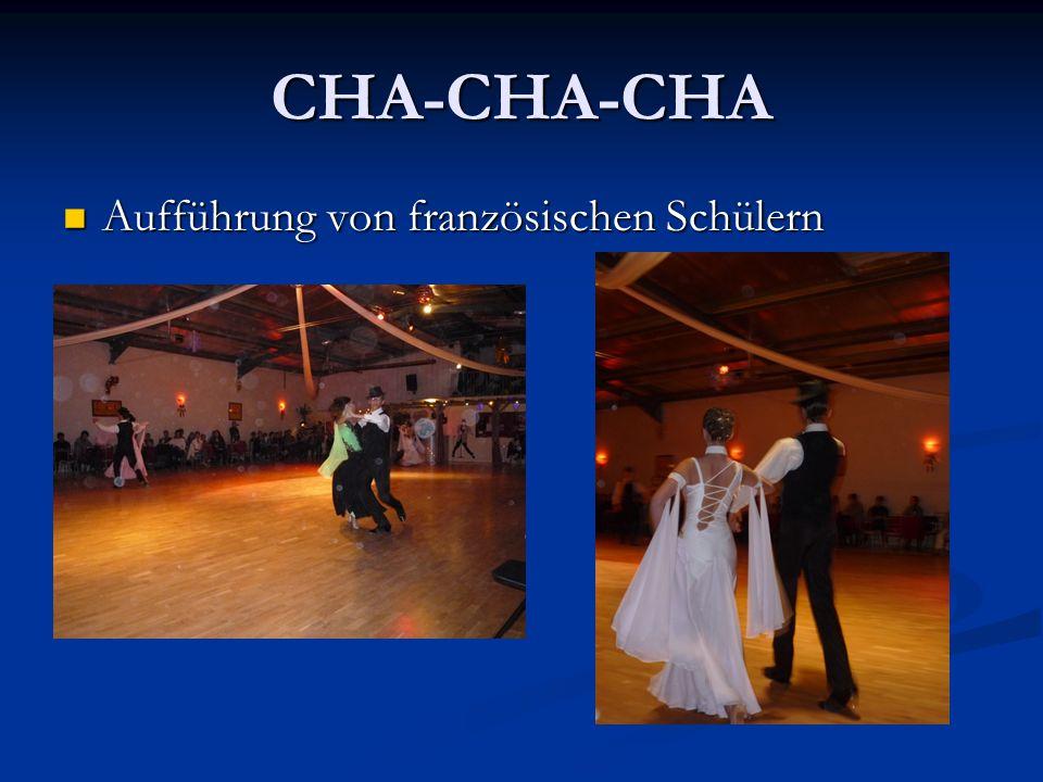 CHA-CHA-CHA Aufführung von französischen Schülern Aufführung von französischen Schülern