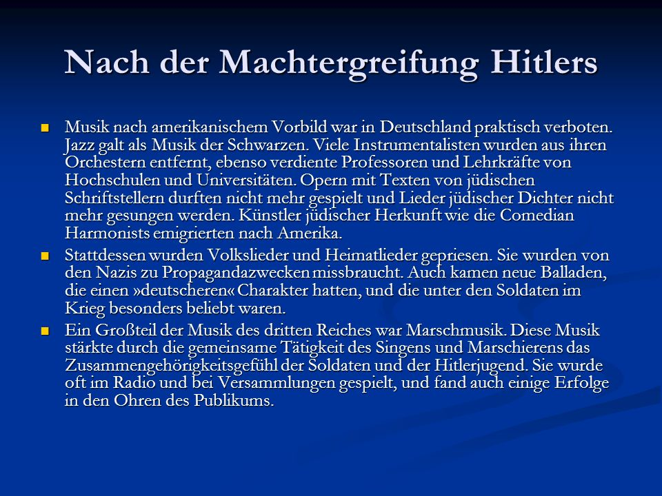 Nach der Machtergreifung Hitlers Musik nach amerikanischem Vorbild war in Deutschland praktisch verboten. Jazz galt als Musik der Schwarzen. Viele Ins
