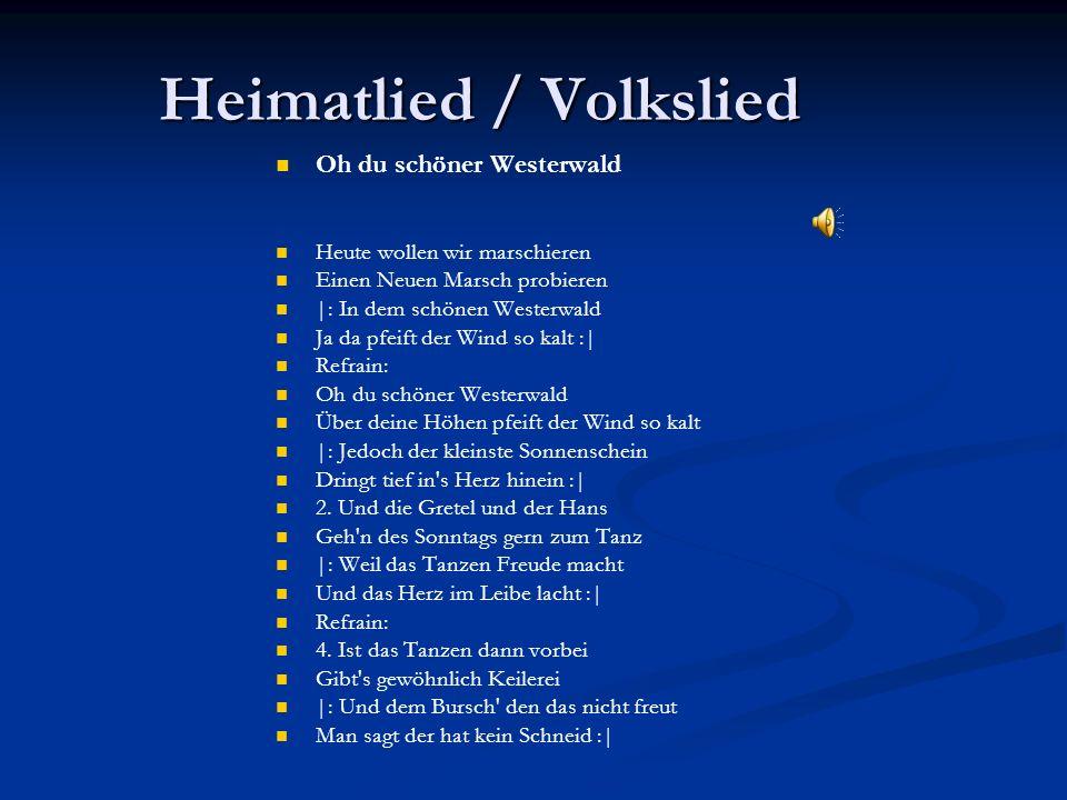 Heimatlied / Volkslied Oh du schöner Westerwald Heute wollen wir marschieren Einen Neuen Marsch probieren |: In dem schönen Westerwald Ja da pfeift de