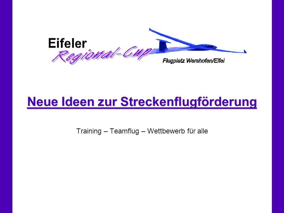 Neue Ideen zur Streckenflugförderung Training – Teamflug – Wettbewerb für alle