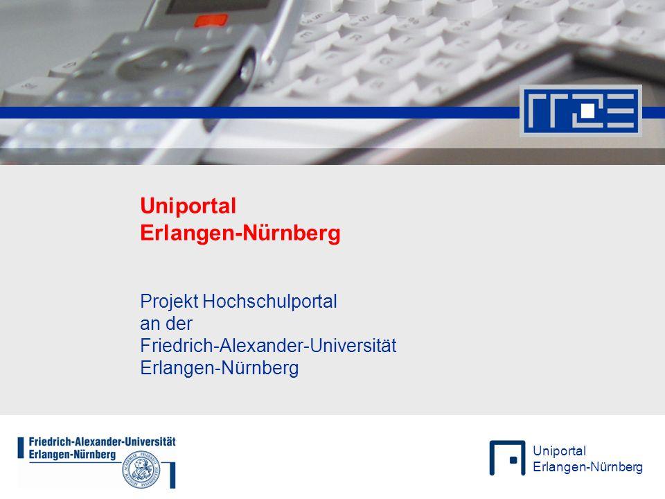 Uniportal Erlangen-Nürnberg Die Friedrich-Alexander-Universität Erlangen-Nürnberg Das Regionale Rechenzentrum Erlangen (RRZE) – der IT-Dienstleister der Friedrich-Alexander-Universität