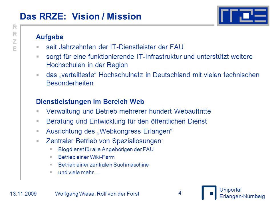 Uniportal Erlangen-Nürnberg 13.11.2009Wolfgang Wiese, Rolf von der Forst 15  Statistiken  Offizielle Inbetriebnahme:  22.