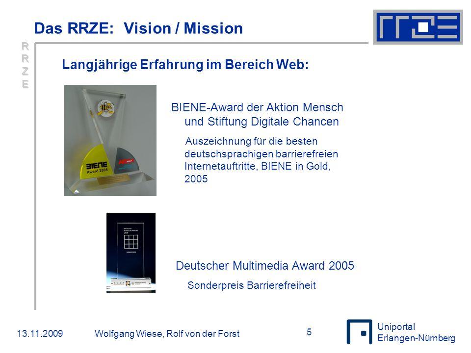 Uniportal Erlangen-Nürnberg 13.11.2009Wolfgang Wiese, Rolf von der Forst 6 26.000 aktive Benutzer 40.000 Netzanschlüsse 40.000 IP-Adressen (Wissenschaft, Klinik) 950 Subnetze 4.655.248 E-Mails/Tag 36.800.000 Zugriffe/Tag auf die zentralen FAU-Webserver 613 Webauftritte 360 betreute Serversysteme 345 TByte Plattenspeicher auf 2.800 Festplatten 4.570 GByte Hauptspeicher 720 TByte Datensicherung 22.075.000.000.000 Rechenoperationen/Sekunde 2.230 Prozessoren RRZERRZERRZERRZE Das RRZE: Zahlen, Daten, Fakten