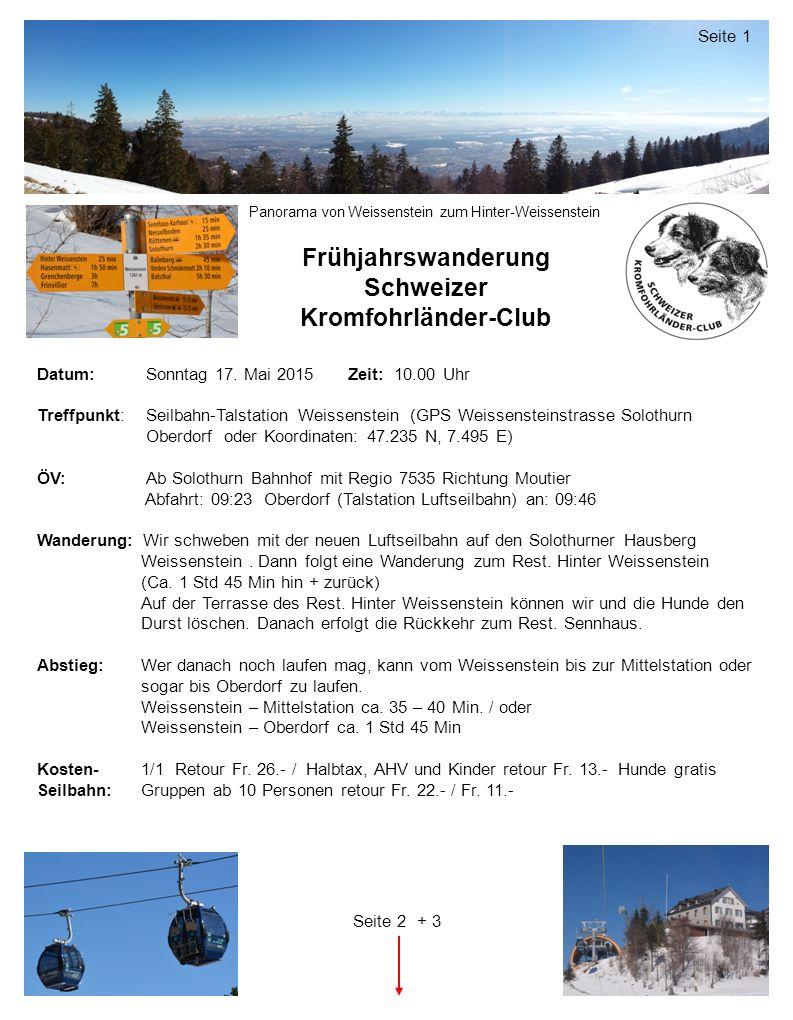 Frühjahrswanderung Schweizer Kromfohrländer-Club Datum: Sonntag 17. Mai 2015Zeit: 10.00 Uhr Treffpunkt: Seilbahn-Talstation Weissenstein (GPS Weissens