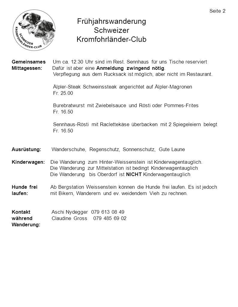 Frühjahrswanderung Schweizer Kromfohrländer-Club Gemeinsames Um ca. 12.30 Uhr sind im Rest. Sennhaus für uns Tische reserviert Mittagessen: Dafür ist