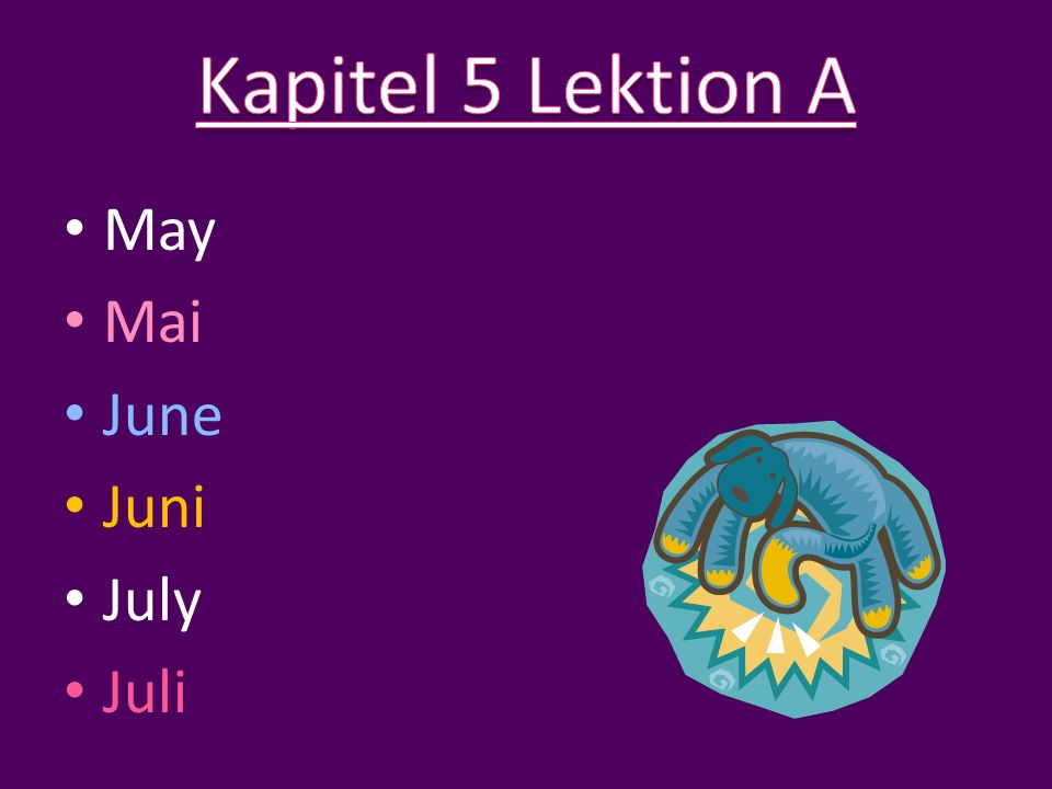 May Mai June Juni July Juli