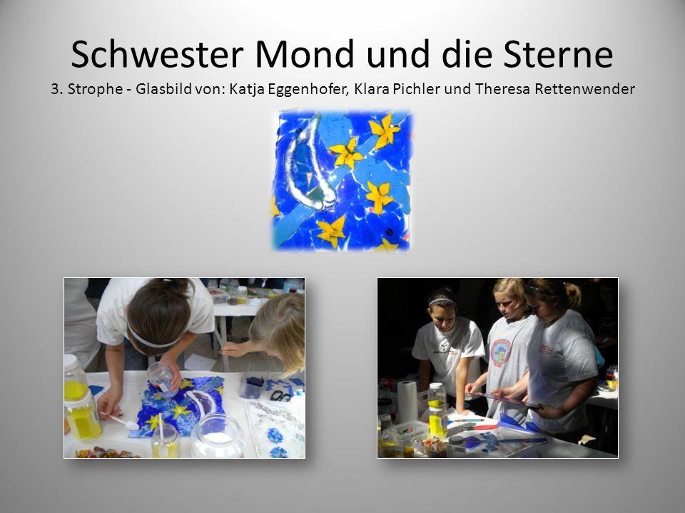 Schwester Mond und die Sterne 3. Strophe - Glasbild von: Katja Eggenhofer, Klara Pichler und Theresa Rettenwender