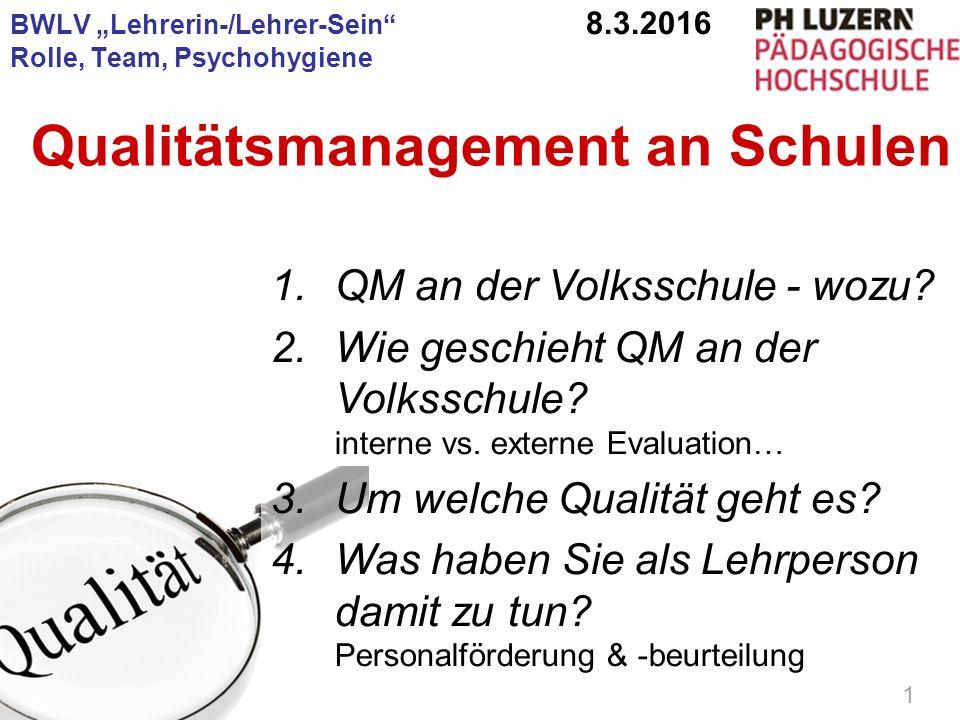 PHLU, VL Lehrer/in-sein, Hans Bächler 1 Qualitätsmanagement an Schulen 1.QM an der Volksschule - wozu? 2.Wie geschieht QM an der Volksschule? interne