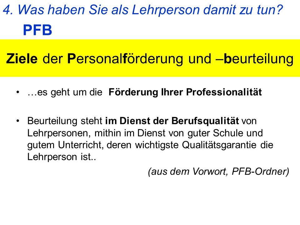 Ziele der Personalförderung und –beurteilung …es geht um die Förderung Ihrer Professionalität Beurteilung steht im Dienst der Berufsqualität von Lehrp