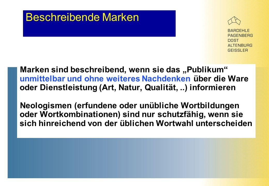 """Beschreibende Marken Marken sind beschreibend, wenn sie das """"Publikum"""" unmittelbar und ohne weiteres Nachdenken über die Ware oder Dienstleistung (Art"""