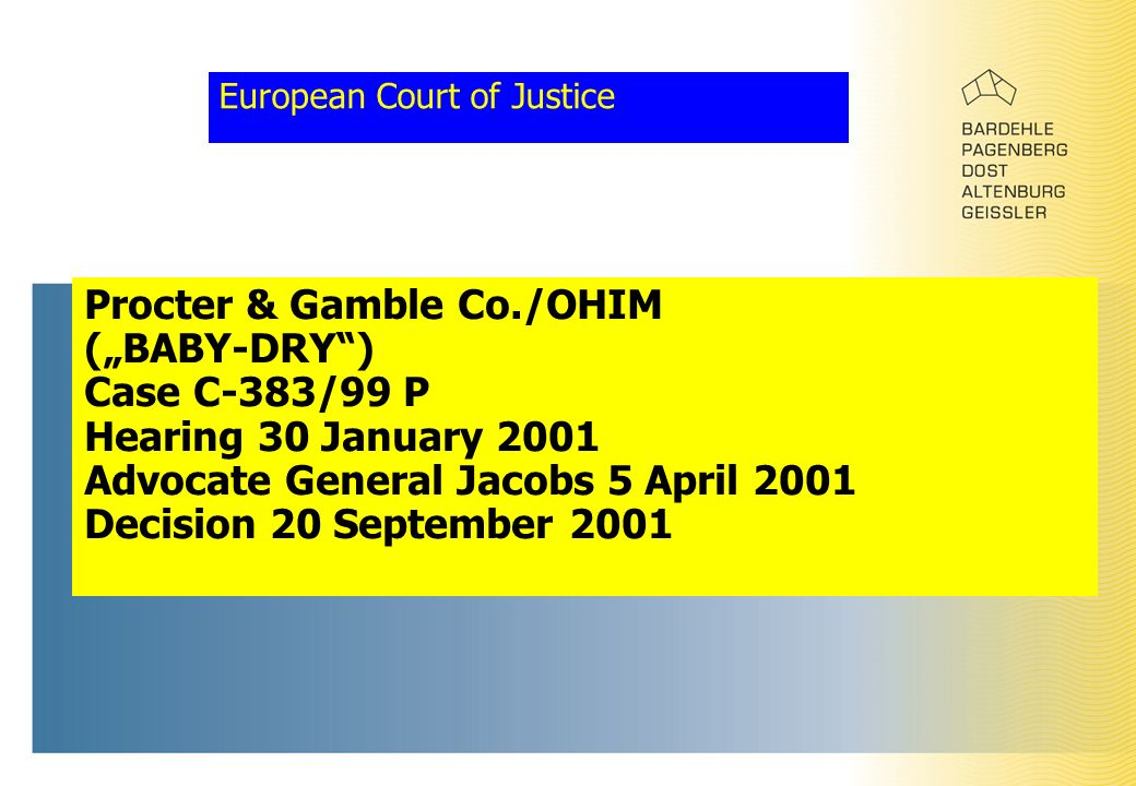 "European Court of Justice Procter & Gamble Co./OHIM (""BABY-DRY ) Case C-383/99 P Hearing 30 January 2001 Advocate General Jacobs 5 April 2001 Decision 20 September 2001"