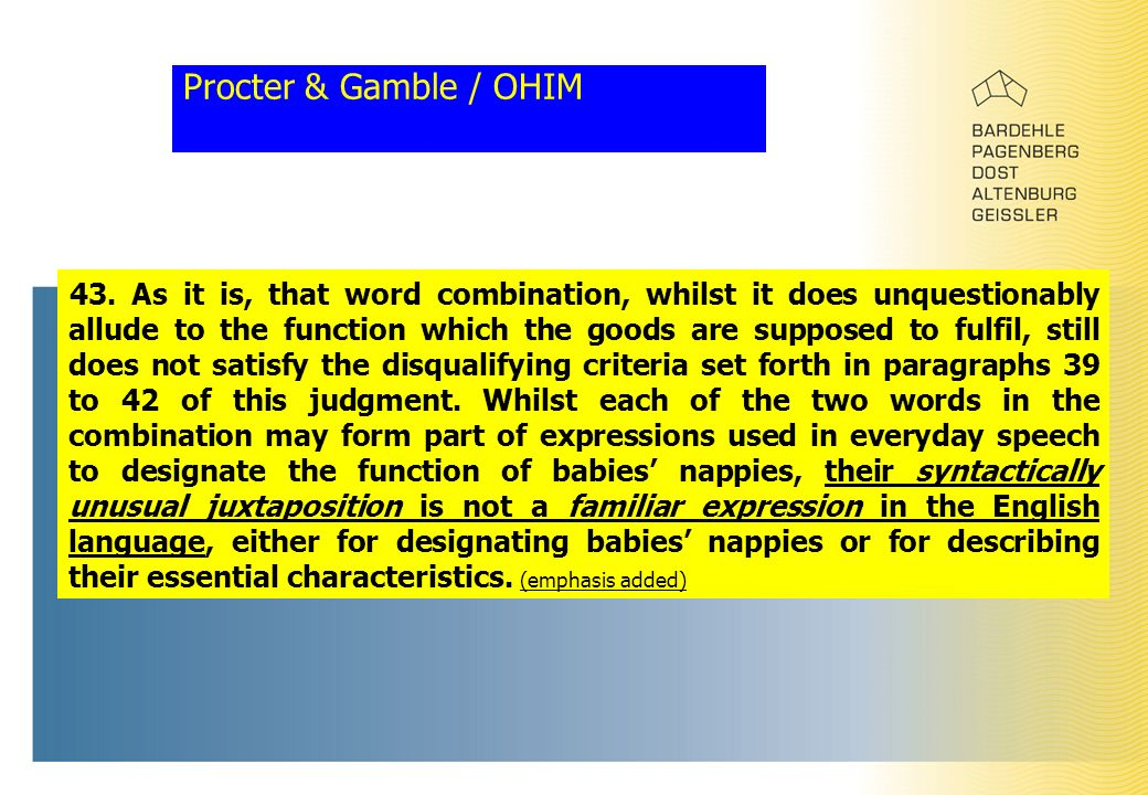 Procter & Gamble / OHIM 43. As it is, that word combination, whilst it does unquestionably allude to the function which the goods are supposed to fulf