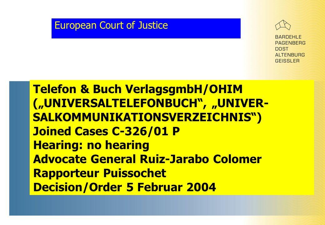 "European Court of Justice Telefon & Buch VerlagsgmbH/OHIM (""UNIVERSALTELEFONBUCH , ""UNIVER- SALKOMMUNIKATIONSVERZEICHNIS ) Joined Cases C-326/01 P Hearing: no hearing Advocate General Ruiz-Jarabo Colomer Rapporteur Puissochet Decision/Order 5 Februar 2004"