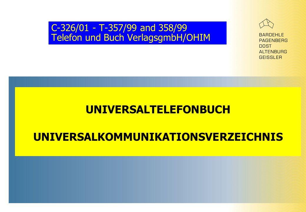 C-326/01 - T-357/99 and 358/99 Telefon und Buch VerlagsgmbH/OHIM UNIVERSALTELEFONBUCH UNIVERSALKOMMUNIKATIONSVERZEICHNIS