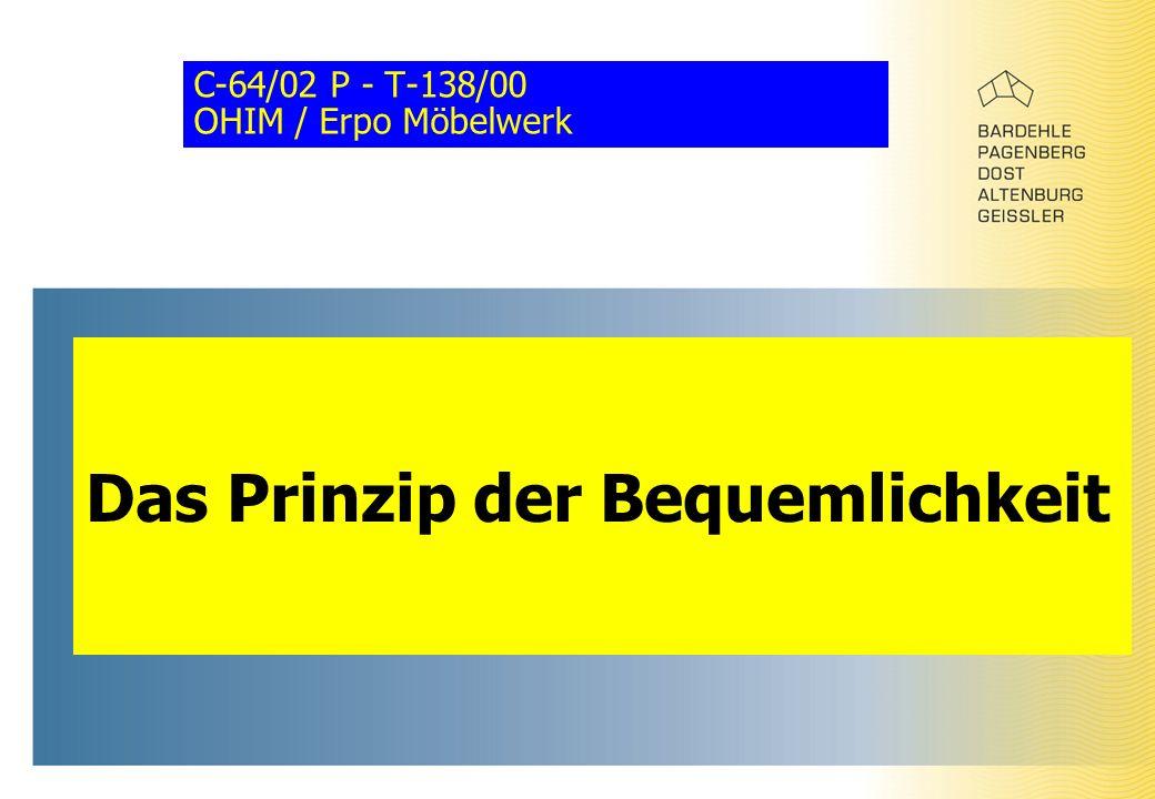 C-64/02 P - T-138/00 OHIM / Erpo Möbelwerk Das Prinzip der Bequemlichkeit