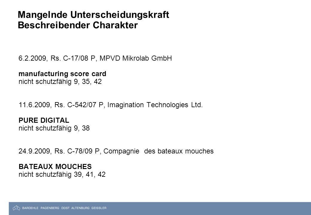Mangelnde Unterscheidungskraft Beschreibender Charakter 6.2.2009, Rs. C-17/08 P, MPVD Mikrolab GmbH manufacturing score card nicht schutzfähig 9, 35,