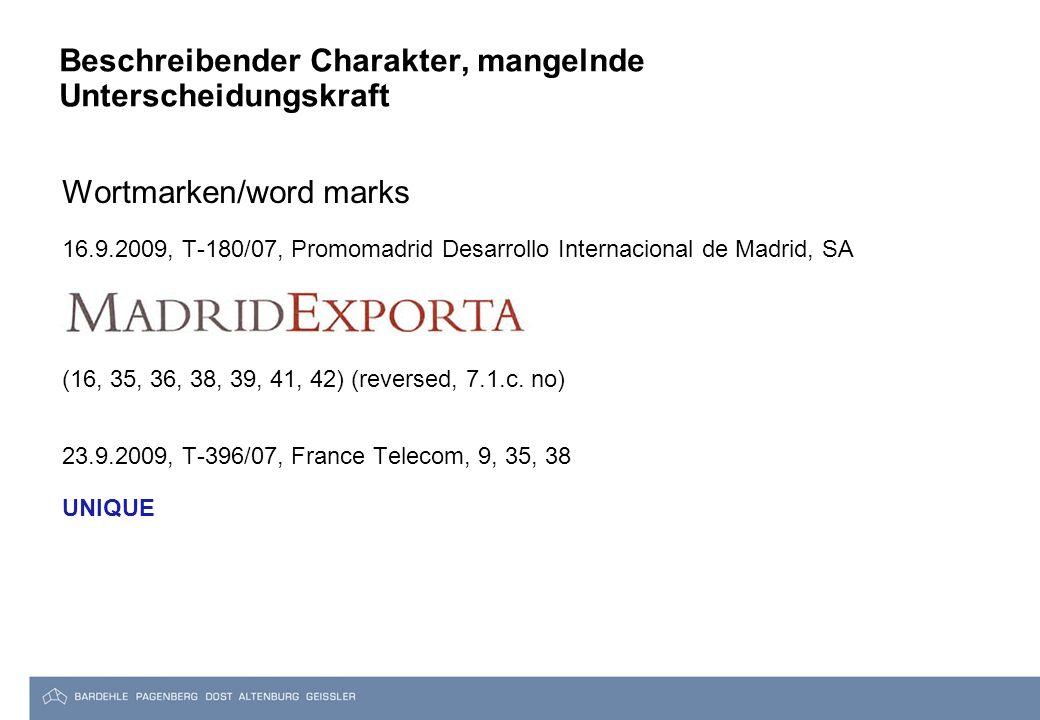 Beschreibender Charakter, mangelnde Unterscheidungskraft Wortmarken/word marks 16.9.2009, T-180/07, Promomadrid Desarrollo Internacional de Madrid, SA (16, 35, 36, 38, 39, 41, 42) (reversed, 7.1.c.