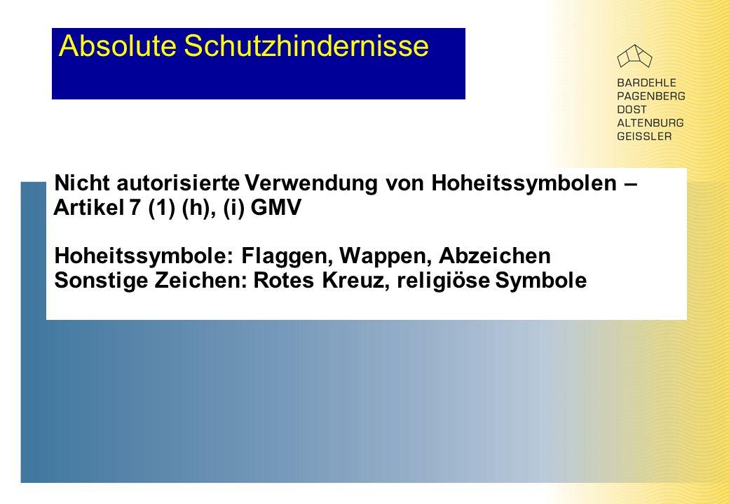 Absolute Schutzhindernisse Nicht autorisierte Verwendung von Hoheitssymbolen – Artikel 7 (1) (h), (i) GMV Hoheitssymbole: Flaggen, Wappen, Abzeichen S