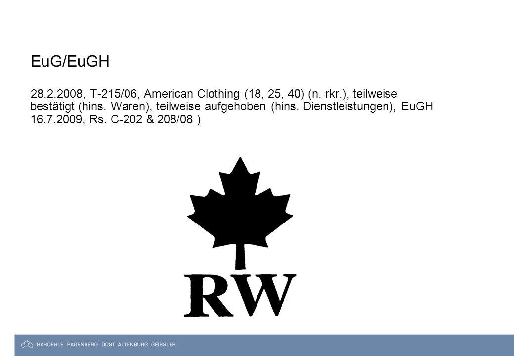 EuG/EuGH 28.2.2008, T-215/06, American Clothing (18, 25, 40) (n.