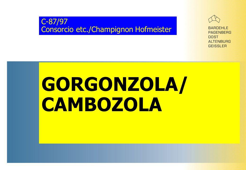 C-87/97 Consorcio etc./Champignon Hofmeister GORGONZOLA/ CAMBOZOLA