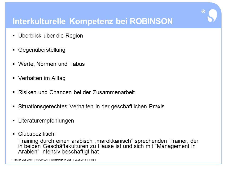 Robinson Club GmbH | ROBINSON | Willkommen im Club | 29.05.2016 | Folie 8 Interkulturelle Kompetenz bei ROBINSON  Überblick über die Region  Gegenüb