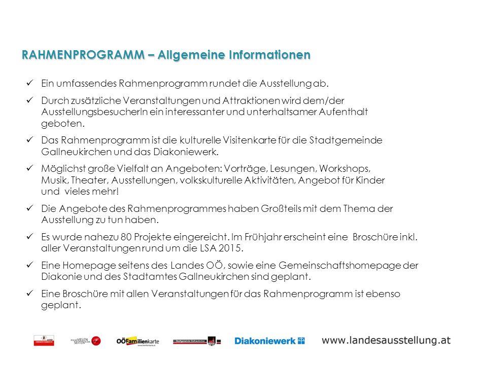 RAHMENPROGRAMM – Allgemeine Informationen Ein umfassendes Rahmenprogramm rundet die Ausstellung ab.