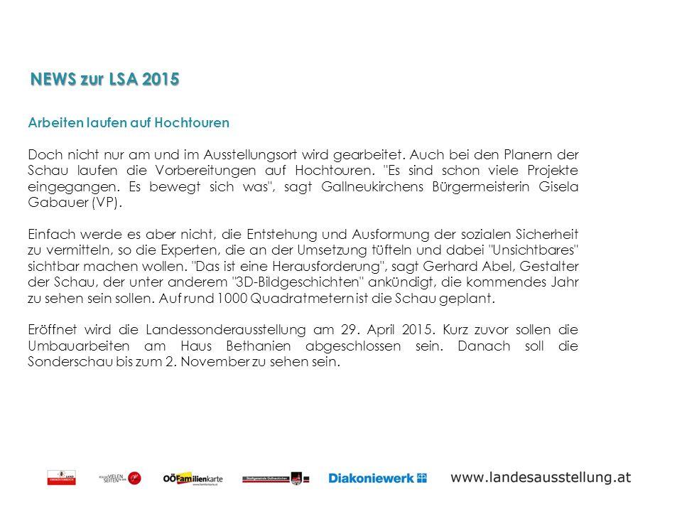 NEWS zur LSA 2015 Arbeiten laufen auf Hochtouren Doch nicht nur am und im Ausstellungsort wird gearbeitet.