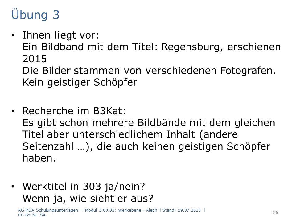 Übung 3 Ihnen liegt vor: Ein Bildband mit dem Titel: Regensburg, erschienen 2015 Die Bilder stammen von verschiedenen Fotografen. Kein geistiger Schöp
