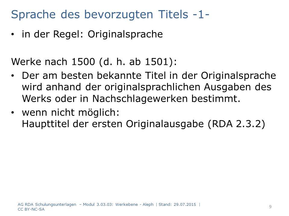 Sprache des bevorzugten Titels -1- in der Regel: Originalsprache Werke nach 1500 (d. h. ab 1501): Der am besten bekannte Titel in der Originalsprache