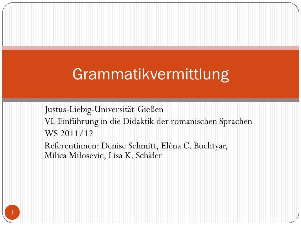 Justus-Liebig-Universität Gießen VL Einführung in die Didaktik der romanischen Sprachen WS 2011/12 Referentinnen: Denise Schmitt, Eléna C.