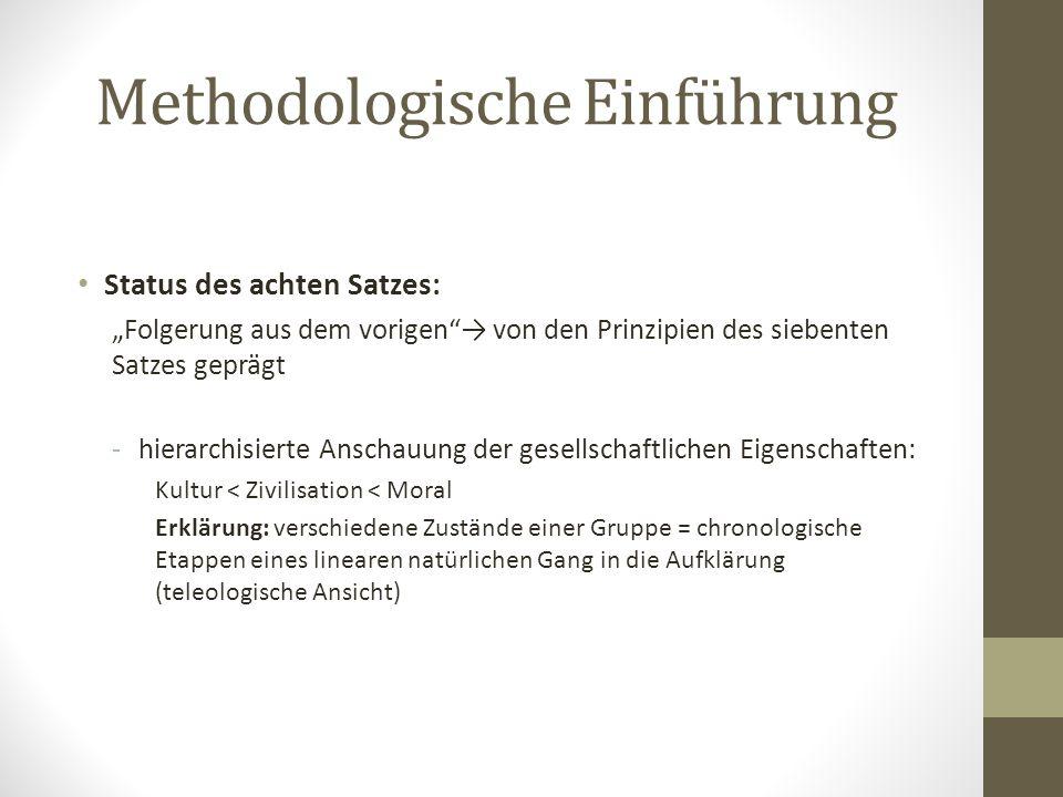 """Methodologische Einführung Status des achten Satzes: """"Folgerung aus dem vorigen""""→ von den Prinzipien des siebenten Satzes geprägt -hierarchisierte Ans"""
