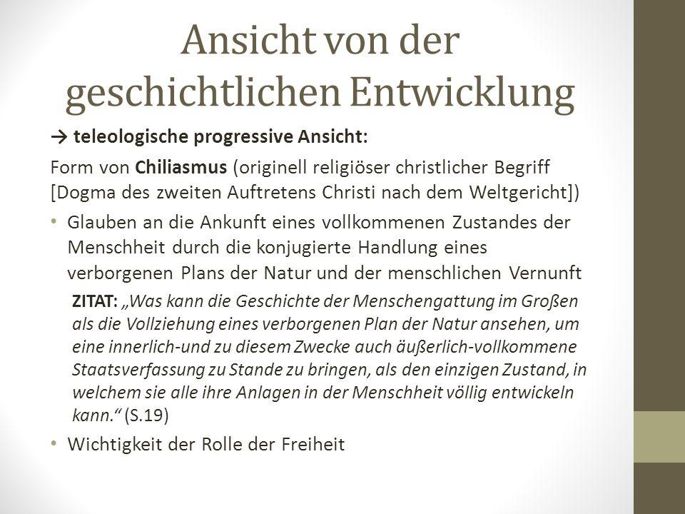 Ansicht von der geschichtlichen Entwicklung → teleologische progressive Ansicht: Form von Chiliasmus (originell religiöser christlicher Begriff [Dogma