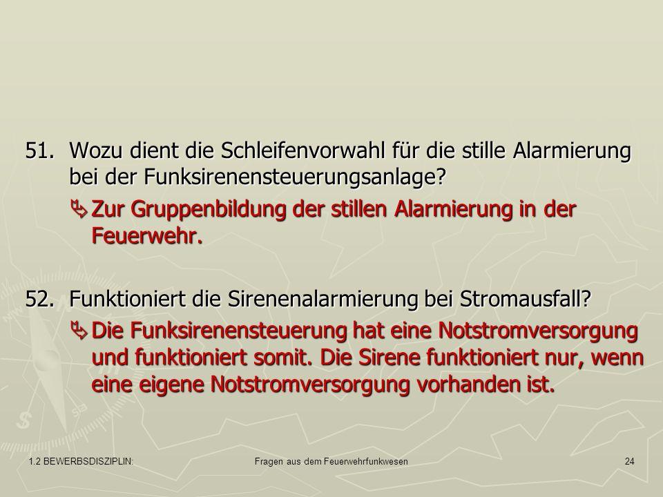 1.2 BEWERBSDISZIPLIN:Fragen aus dem Feuerwehrfunkwesen24 51.