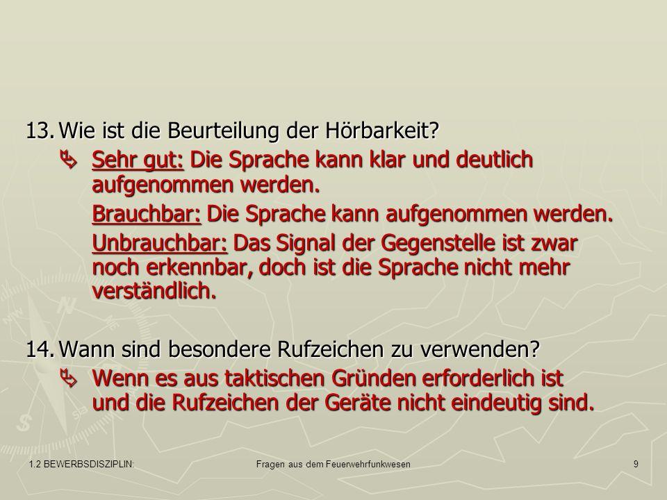 1.2 BEWERBSDISZIPLIN:Fragen aus dem Feuerwehrfunkwesen9 13.Wie ist die Beurteilung der Hörbarkeit.
