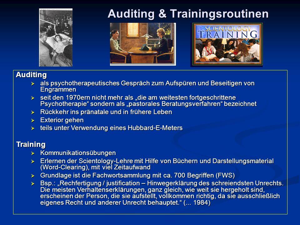 Auditing & Trainingsroutinen Auditing  als psychotherapeutisches Gespräch zum Aufspüren und Beseitigen von Engrammen  seit den 1970ern nicht mehr al